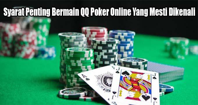 Syarat Penting Bermain QQ Poker Online Yang Mesti Dikenali